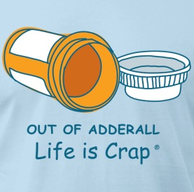 out of adderall life is crap